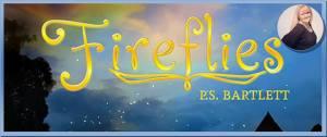 Fireflies P.S. Bartlett