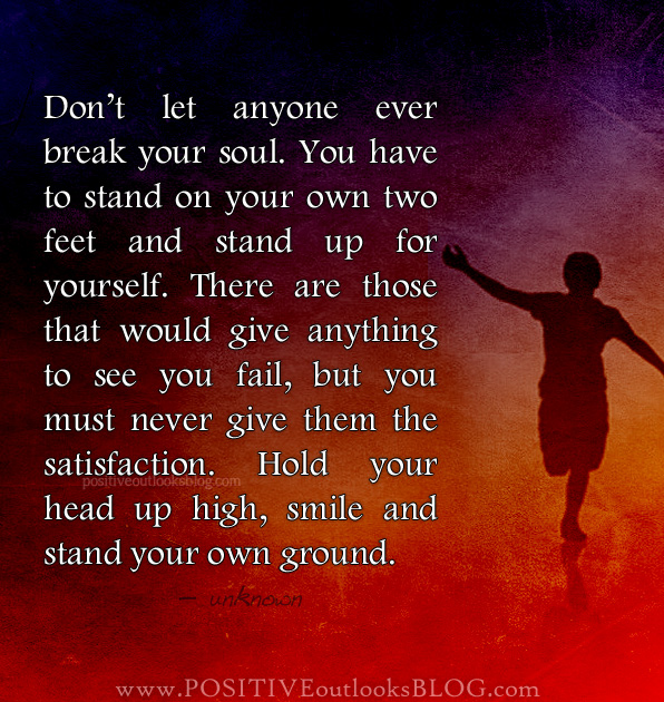 Don't Let Anyone Break Your Soul