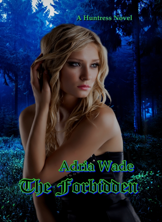 The Forbidden: A Huntress Novel
