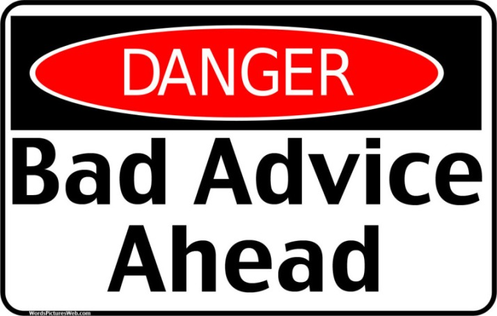 Danger Bad Advice Ahead