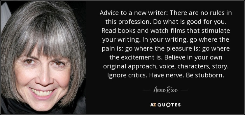 quote-advice-to-a-new-writer-there-are-no-rules-in-this-profession-do-what-is-good-for-you-anne-rice-122-70-88